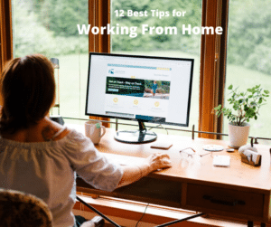 12 Best Tips Working from Home