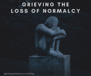 Grieving-the-Loss-of_Normalcy